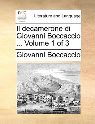 Il decamerone di Giovanni Boccaccio ...  Volume 1 of 3 (Italian Edition), Boccaccio, Giovanni