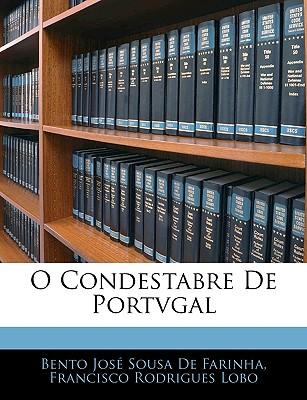 O Condestabre De Portvgal (Portuguese Edition), De Farinha, Bento Jos' Sousa, Lobo, Francisco Rodrigues