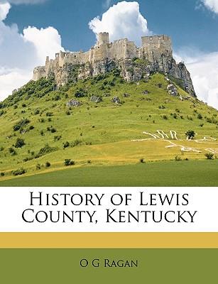 History of Lewis County, Kentucky, Ragan, O G