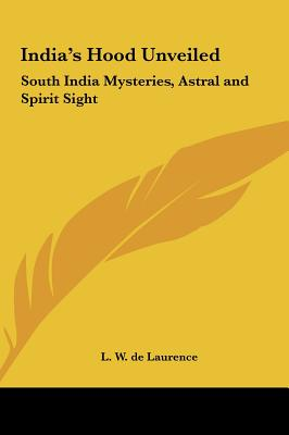 Image for India's Hood Unveiled: South India Mysteries, Astral and Spirit Sight