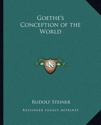 Goethe's Conception of the World, Steiner, Rudolf