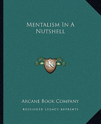 Mentalism In A Nutshell, Arcane Book Company
