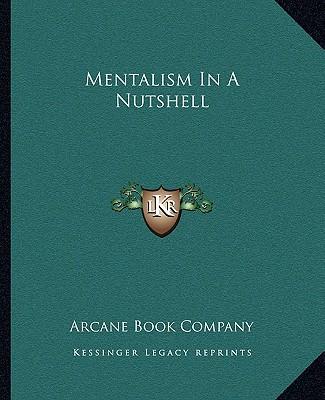 Mentalism In A Nutshell, Arcane Book Company