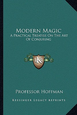 Image for Modern Magic: A Practical Treatise On The Art Of Conjuring