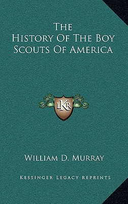 The History Of The Boy Scouts Of America, Murray, William D.