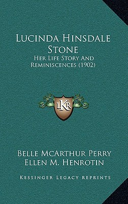 Lucinda Hinsdale Stone :  Her Life Story and Reminiscences