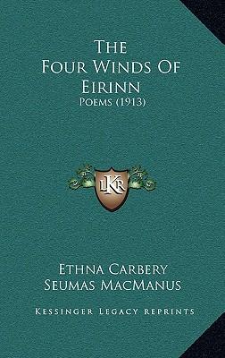 The Four Winds Of Eirinn: Poems (1913), Carbery, Ethna