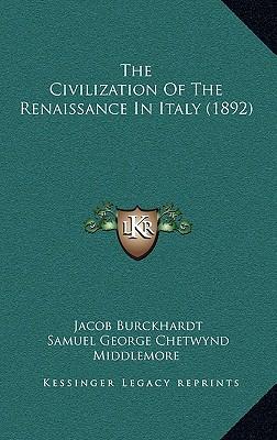 The Civilization Of The Renaissance In Italy (1892), Burckhardt, Jacob