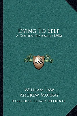 Image for Dying To Self: A Golden Dialogue (1898)