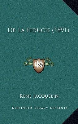 De La Fiducie (1891) (French Edition), Jacquelin, Rene