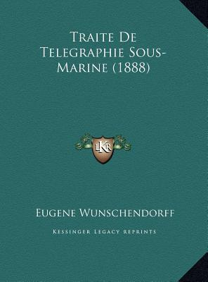 Traite de Telegraphie Sous-Marine (1888)