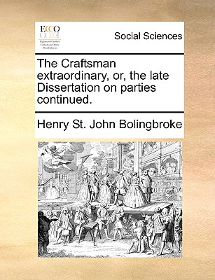 Image for The Craftsman extraordinary, or, the late Dissertation on parties continued.
