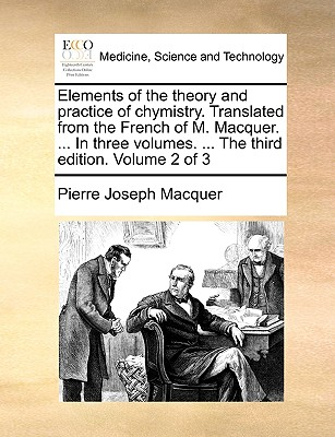 Elements of the theory and practice of chymistry. Translated from the French of M. Macquer. ... In three volumes. ... The third edition. Volume 2 of 3, Macquer, Pierre Joseph