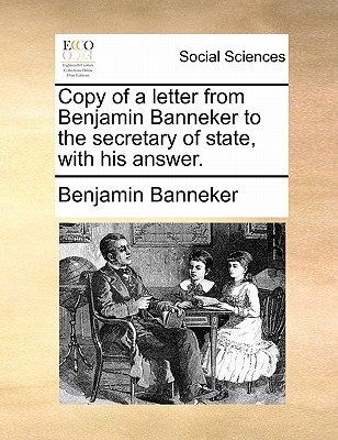 Copy of a letter from Benjamin Banneker to the secretary of state, with his answer., Banneker, Benjamin