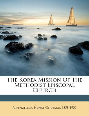 The Korea mission of the Methodist Episcopal Church