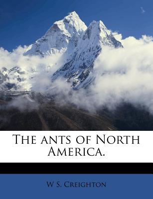 Image for The ants of North America.