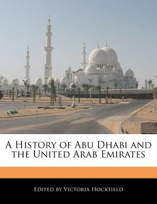 A History of Abu Dhabi and the United Arab Emirates, Hockfield, Victoria