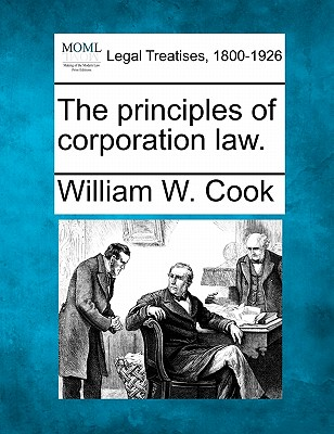 The principles of corporation law., Cook, William W.