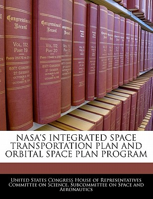 Nasa's Integrated Space Transportation Plan And Orbital Space Plan Program