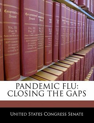 Pandemic Flu: Closing The Gaps