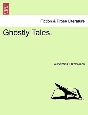 Ghostly Tales., Fitzclarence, Wilhelmina