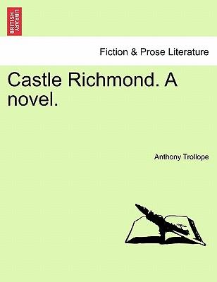 Castle Richmond. A novel. VOL. II, Trollope, Anthony