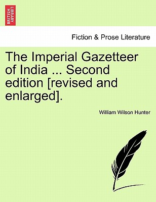 The Imperial Gazetteer of India ... Second edition [revised and enlarged]. Volume XIII, Hunter, William Wilson