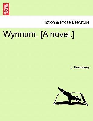 Wynnum. [A novel.], Hennessey, J.