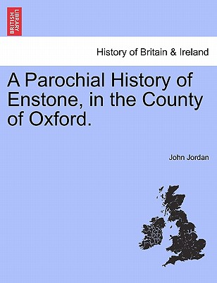 Image for A Parochial History of Enstone, in the County of Oxford.