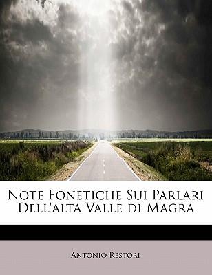 Note Fonetiche Sui Parlari Dell'alta Valle di Magra (Italian Edition), Restori, Antonio