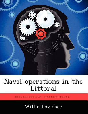Naval operations in the Littoral, Lovelace, Willie