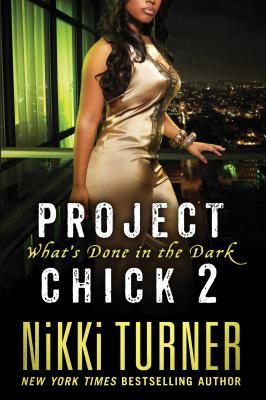Project Chick II: What's Done in the Dark, Nikki Turner