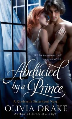 Abducted by a Prince (Cinderella Sisterhood), Olivia Drake