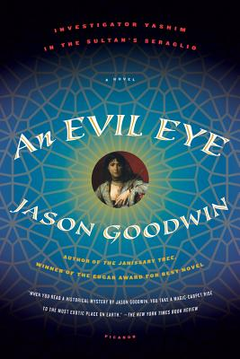 An Evil Eye: A Novel (Investigator Yashim), Goodwin, Jason