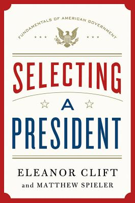 Image for Selecting a President (Fundamentals of American Government)