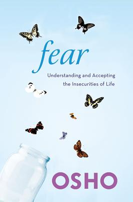 Image for Fear: Understanding and Accepting the Insecurities of Life