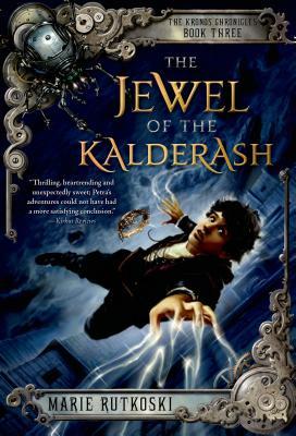 The Jewel of the Kalderash: The Kronos Chronicles: Book III, Marie Rutkoski