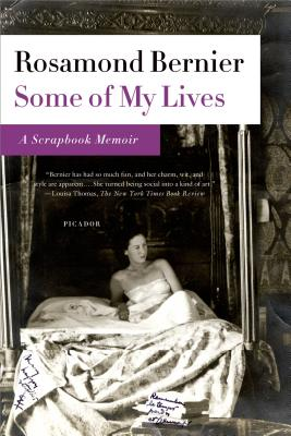 "Some of My Lives: A Scrapbook Memoir, ""Bernier, Rosamond"""