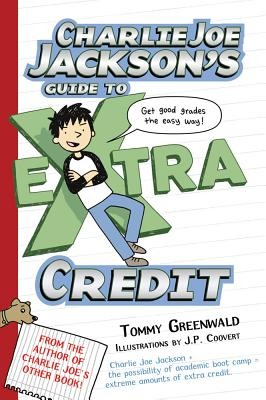 CHARLIE JOE JACKSON'S GUIDE TO EXTRA CREDIT, GREENWALD, TOMMY
