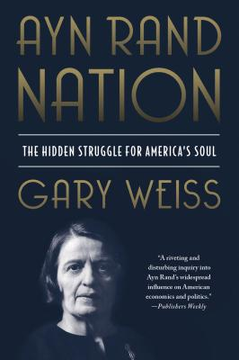 Image for Ayn Rand Nation: The Hidden Struggle for America's Soul