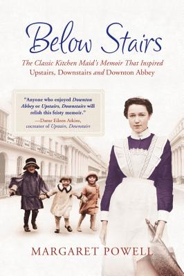 Image for Below Stairs: The Classic Kitchen Maid's Memoir That Inspired 'Upstairs, Downstairs' and 'Downton Abbey'
