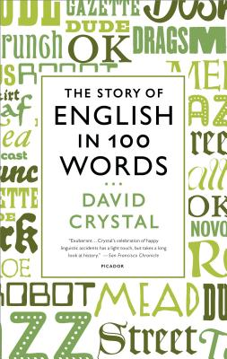 The Story of English in 100 Words, David Crystal