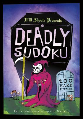 Image for Will Shortz Presents Deadly Sudoku: 200 Hard Puzzles