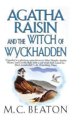 Agatha Raisin and the Witch of Wyckhadden: An Agatha Raisin Mystery (Agatha Raisin Mysteries), Beaton, M. C.