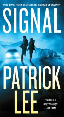Signal: A Sam Dryden Novel, Patrick Lee