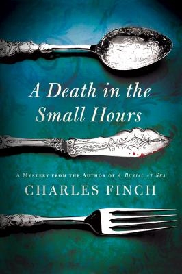 A Death in the Small Hours (Charles Lenox Mysteries), Charles Finch