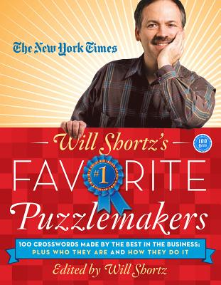 Image for Will Shortz's Favorite Puzzlemakers: 100 Crosswords Made By the Best in the Business; Plus Who They Are and How They Do It