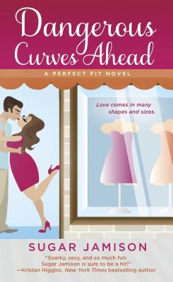 "Dangerous Curves Ahead: A Perfect Fit Novel, ""Jamison, Sugar"""