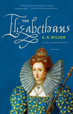 ELIZABETHANS, A.N. WILSON