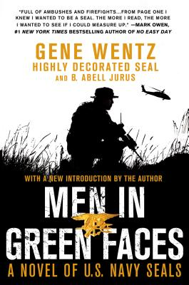 Men in Green Faces: A Novel of U.S. Navy SEALs, Wentz, Gene, Jurus, B. Abell